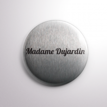 Badge Madame Dujardin