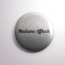 Badge Madame Affleck