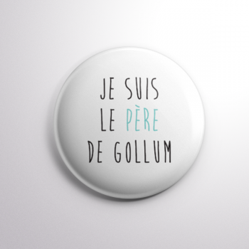 Badge Le Père de Gollum