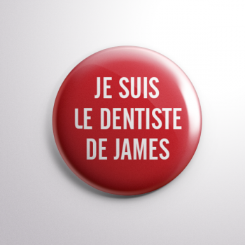 Badge Le Dentiste de James