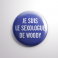Badge Le Sexologue de Woody