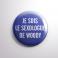 Badge Le Sexologue de Woody