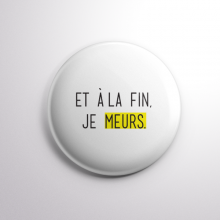 Badge Je Meurs
