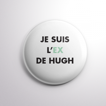 Badge L'ex de Hugh