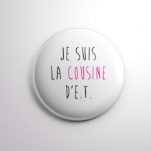 Badge La Cousine d'E.T.