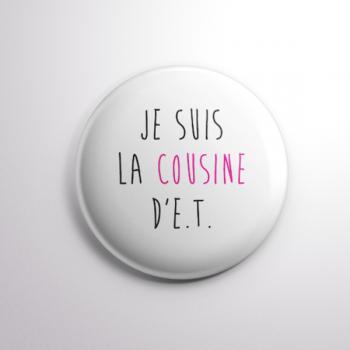 Badge La Cousine d'E.T.