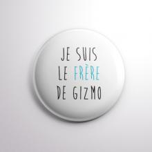 Badge Le Frère de Gizmo