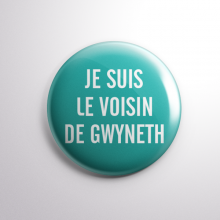 Badge Le Voisin de Gwyneth