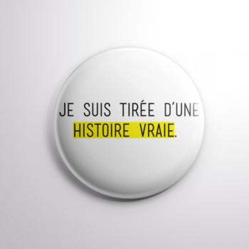 Badge Tirée d'une histoire vraie