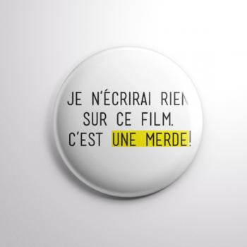 Badge C'est Une Merde