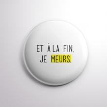 Badge Je Meurs