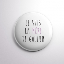 Badge La Mère de Gollum
